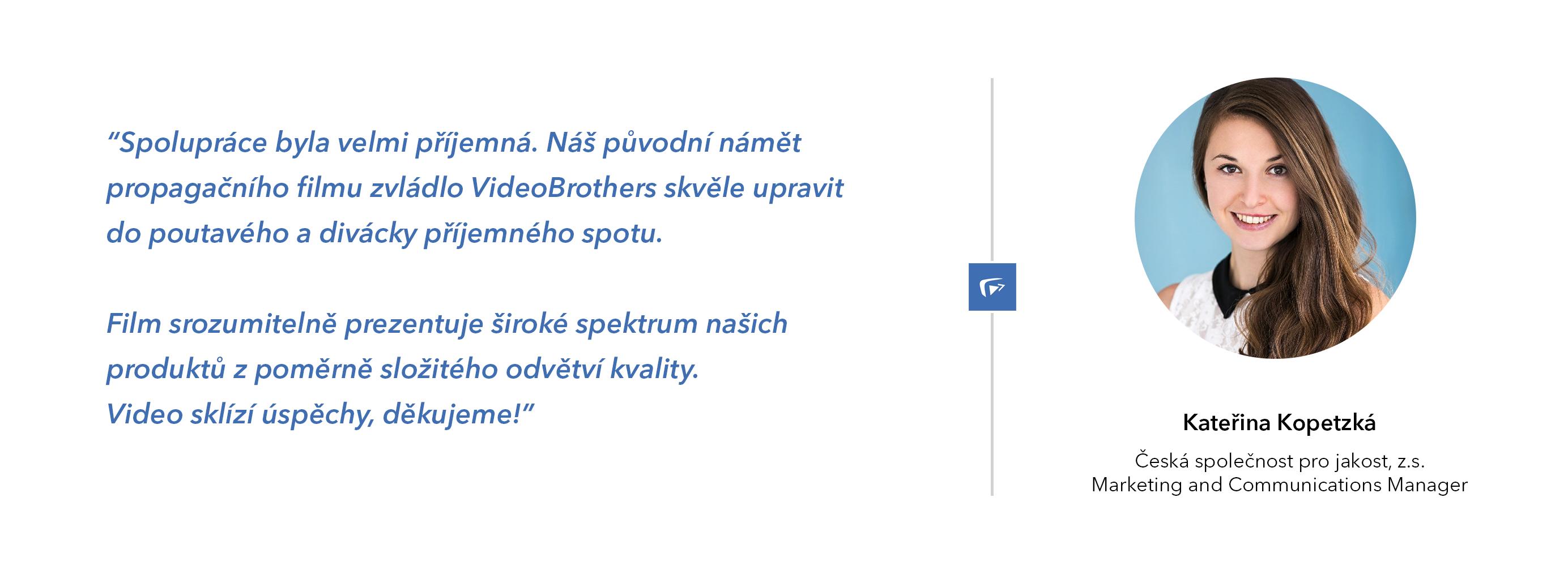 Česká společnost pro jakost doporučuje VideoBrothers